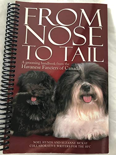 From Nose to Tail a Grooming Handbook from the Havanese Fanciers of Canada