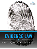 Evidence Law: The Quick Guide