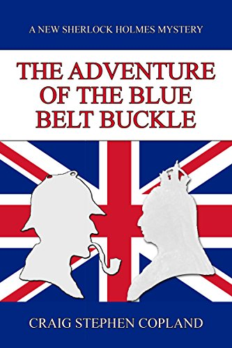 The Adventure of the Blue Belt Buckle: A New Sherlock Holmes Mystery (New Sherlock Holmes Mysteries Book 10) (Queen Buckles)