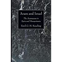 Aram and Israel: The Aramaeans in Syria and Mesopotamia