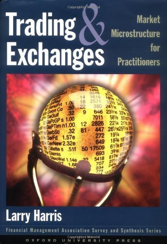 Trading and Exchanges: Market Microstructure for Practitioners 1st (first), 1st (first) printin by Harris, Larry (2002) Hardcover
