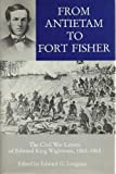 From Antietam to Fort Fisher, Edward King Wightman, Edward G. Longacre, 0838632106
