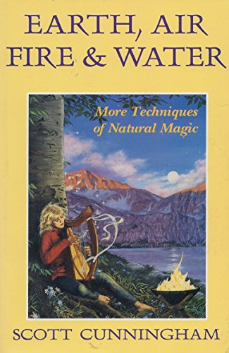 Earth, Air, Fire and Water: More Techniques of Natural Magic