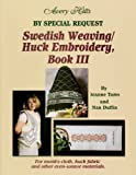 By Special Request Swedish Weaving/Huck Embroidery, Book 3
