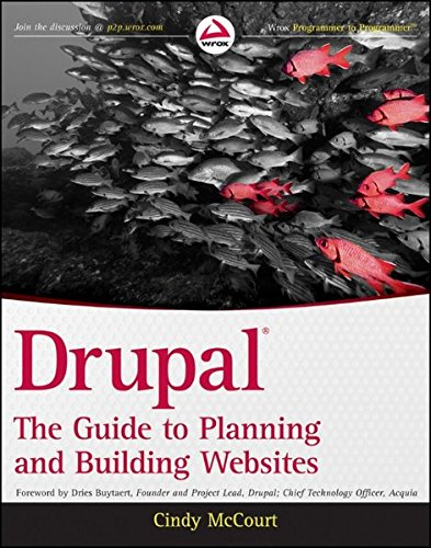 Drupal: The Guide to Planning and Building Websites