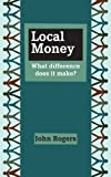 Local Money, John Rogers, 1909470198