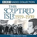 This Sceptred Isle: The Twentieth Century 1919-1939 (Unabridged) Audiobook by Christopher Lee Narrated by Anna Massey, Robert Powell