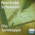 Die Tarnkappe | Reinhold Schneider