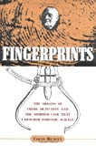 Fingerprints:The Origins of Crime Detection and the Murder Case that Launched Forensic Science