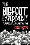 The Bigfoot Experiment, Clint Romag, 1469791641