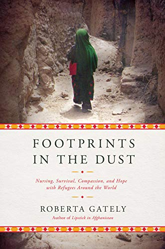 - Footprints in the Dust: Nursing, Survival, Compassion, and Hope with Refugees Around the World