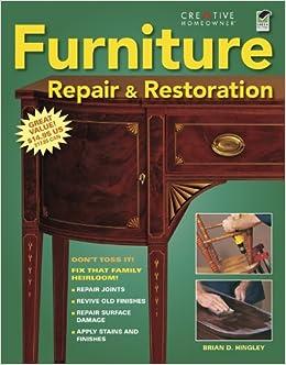 Furniture Repair U0026 Restoration (Home Improvement): Brian Hingley Mr., Home  Improvement, How To: 0078585114788: Amazon.com: Books