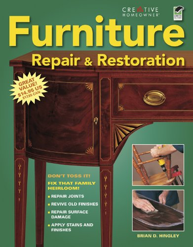 Furniture Repair & Restoration (Home Improvement) (English and English Edition) by Creative Homeowner