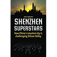 Shenzhen Superstars — How China's smartest city is challenging Silicon Valley