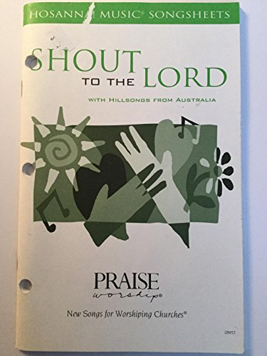 (Shout to the Lord Songsheets (Hosanna! Music))