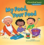 img - for My Food, Your Food (Cloverleaf Books - Alike and Different) book / textbook / text book