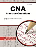 CNA Exam Practice Questions: CNA Practice Tests & Review for the Certified Nurse Assistant Exam by CNA Exam Secrets Test Prep Team (2013-02-14)
