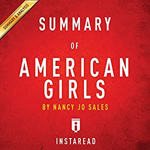 Summary of American Girls by Nancy Jo Sales | Includes Analysis Audiobook