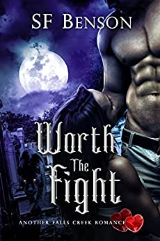 Worth the Fight (Another Falls Creek Romance Book 1) by [Benson, SF]