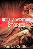 INDIA ADVENTURE STORIES VOLUME ONE