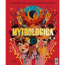 Mythologica: An encyclopedia of gods, monsters and mortals from ancient Greece
