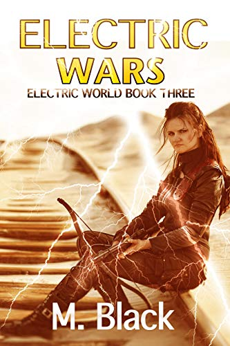 ELECTRIC WARS (Book THREE of ELECTRIC WORLD) by [Black, M.]