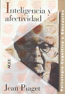 Inteligencia y afectividad par Piaget
