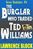 Front cover for the book The Burglar Who Traded Ted Williams by Lawrence Block