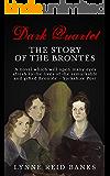 Dark Quartet: The Story of the Brontes (English Edition)