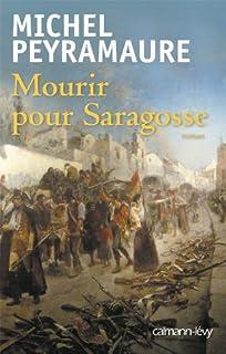 Mourir pour Saragosse, Peyramaure, Michel