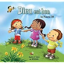 Dieu est bon: Le Psaume 34 (Chapitres de la Bible pour enfants t. 5) (French Edition)