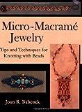 Micro-Macramé Jewelry, Joan R. Babcock, 0977305201
