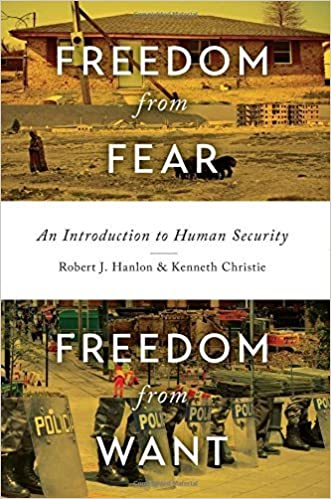 Freedom from Fear, Freedom from Want: An Introduction to Human Security by Kenneth (2016-06-28)