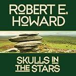 Skulls in the Stars | Robert E. Howard
