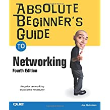 Absolute Beginner's Guide to Networking (4th Edition)