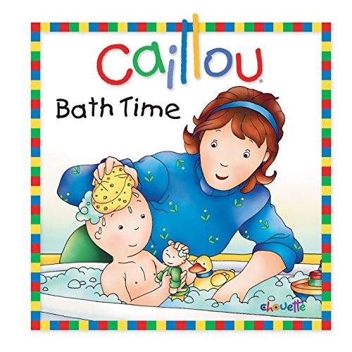 Caillou: Bath Time (Little Dipper)