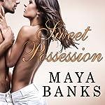 Sweet Possession: Sweet Series, Book 5 | Maya Banks