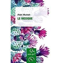 Le Mexique: « Que sais-je ? » n° 1666 (French Edition)