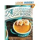The Alternative Autoimmune Cookbook: Eating for All Phases of the Paleo Autoimmune Protocol