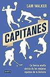 Capitanes: La fuerza oculta detrás de los mejores equipos de la historia (Sociedad)