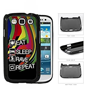 Eat Sleep Rave Repeat Hard Plastic Snap On Cell Phone Case Samsung Galaxy S3 SIII I9300 by heywan