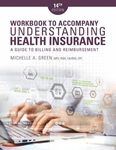 Student Workbook for Green's Understanding Health Insurance: A Guide to Billing and Reimbursement, - Insurance Reimbursement