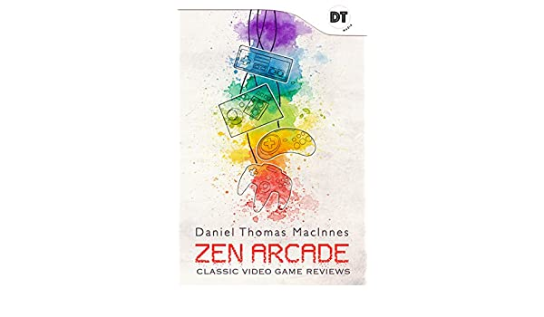 Zen Arcade: Classic Video Game Reviews (English Edition ...