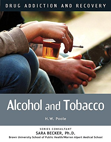 Alcoholand Tobacco (Drug Addiction and Recovery)