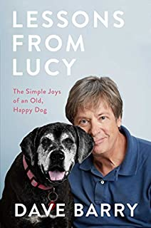 Book Cover: Lessons From Lucy: The Simple Joys of an Old, Happy Dog