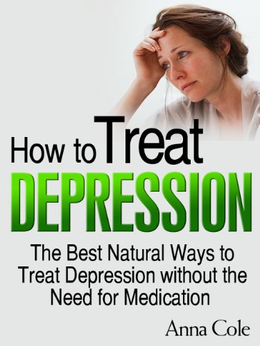 How to Treat Depression - The Best Natural Ways to Treat Depression Without the Need for Medication (Best Way To Treat Depression)
