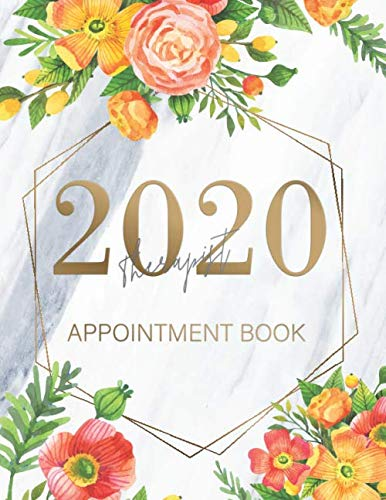 Therapist Appointment Book 2020: Planner Hourly Dated Organizer in 15 Minute Interval (Monday to Sunday) | At a Glance Calendar 2020 | Monthly … Therapists | Marble and Flower Design