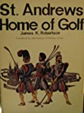 St. Andrews, Home of Golf, J. K. Robertson and Tom Jarrett, 086334044X