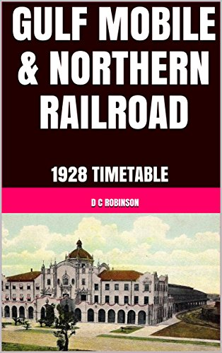 Timetables Railroad (GULF MOBILE & NORTHERN RAILROAD: 1928 TIMETABLE)