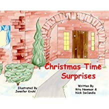 Christmas Time Surprises, A Story Based On True Events - That Illustrates The Spirit of Giving!
